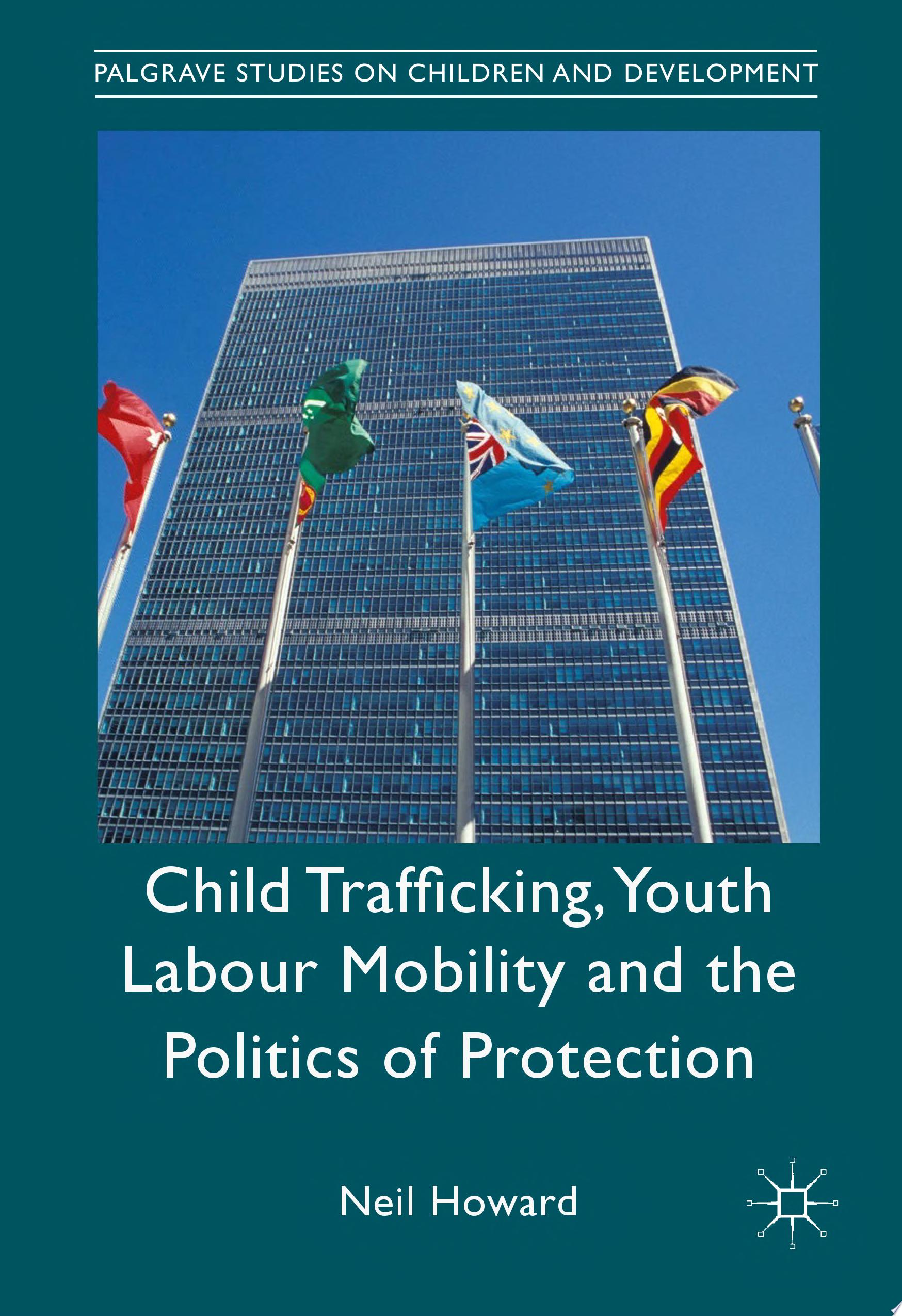 Child Trafficking  Youth Labour Mobility and the Politics of Protection