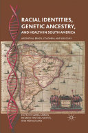 Racial Identities, Genetic Ancestry, and Health in South America Pdf
