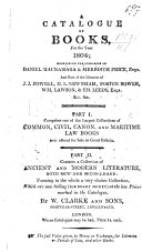 A Catalogue of Books, for the year 1804 ... Part I. ... Common, civil, canon, and maritime law books ... Part II. ... Ancient and modern literature, etc