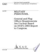 Military personnel general and flag officer requirements are unclear based on DOD's 2003 Report to Congress.