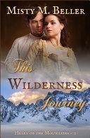 This Wilderness Journey