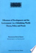 Dilemmas of Development and the Environment in a Globalising World