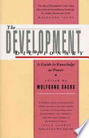 """The Development Dictionary: A Guide to Knowledge as Power"" by Wolfgang Sachs"