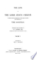The life of the Lord Jesus Christ  a complete critical examination of the Gospels  tr   by S  Taylor  and others   ed  by M  Dods Book