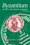 Byzantium and the Early Islamic Conquests ebook