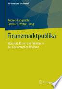 Finanzmarktpublika  : Moralität, Krisen und Teilhabe in der ökonomischen Moderne