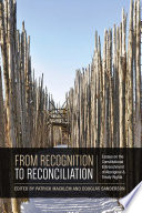 From Recognition to Reconciliation  : Essays on the Constitutional Entrenchment of Aboriginal and Treaty Rights