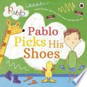 Pablo  Pablo Picks His Shoes
