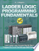 Ladder Logic Programming Fundamentals: Learn Ladder Logic Concepts Step By Step to Program Plc's On the Rslogix 5000 Platform