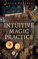 Pagan Portals   Intuitive Magic Practice