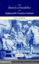 The Rhetoric of Sensibility in Eighteenth Century Culture