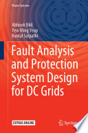Fault Analysis and Protection System Design for DC Grids