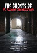 The Ghosts of St  Albans Sanatorium Book PDF