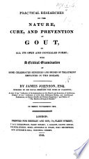Practical researches on the nature, cure, and prevention of Gout, etc