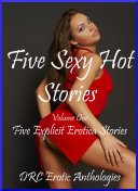 Five Sexy Hot Stories  Volume One