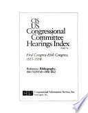 CIS US Congressional Committee Hearings Index: 83rd Congress-85th Congress, 1953-1958 (5 v.)