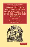 Morphologische Untersuchungen Auf Dem Gebiete Der Indogermanischen Sprachen