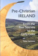 Pre Christian Ireland