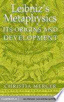 Leibniz s Metaphysics