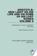 Aristotle  New Light on His Life and On Some of His Lost Works  Volume 2