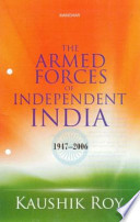 The Armed Forces of Independent India, 1947-2006