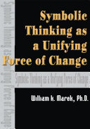 Symbolic Thinking as a Unifying Force of Change