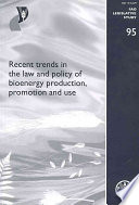 Recent Trends In The Law And Policy Of Bioenergy Production Promotion And Use Book PDF