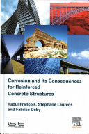 Corrosion and Its Consequences for Reinforced Concrete Structures Book