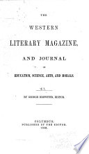 The Western Literary Magazine, and Journal of Education, Science, Arts, and Morals
