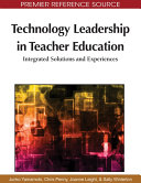 Technology Leadership in Teacher Education  Integrated Solutions and Experiences