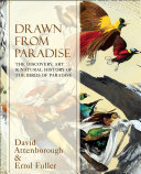 Drawn From Paradise: The Discovery, Art and Natural History of the Birds of Paradise [Pdf/ePub] eBook