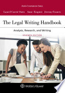 """The Legal Writing Handbook: Analysis, Research, and Writing"" by Laurel Currie Oates, Anne Enquist, Jeremy Francis"