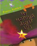 My Mother s Secret Life Book