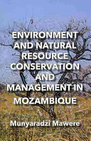 Environment and Natural Resource Conservation and Management in Mozambique