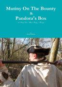 Mutiny On The Bounty & Pandora's Box