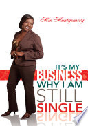 It S My Business Why I Am Still Single
