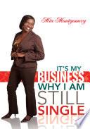 It's My Business Why I Am Still Single Pdf/ePub eBook