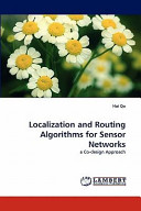 Localization and Routing Algorithms for Sensor Networks Book