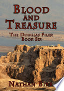 Blood and Treasure   The Douglas Files  Book Six