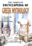 The Complete Encyclopedia of Greek Mythology