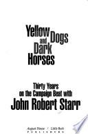 Yellow Dogs and Dark Horses