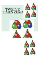 Read Online Twelve Times Zero Epub