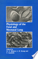 Physiology Of The Fetal And Neonatal Lung Book PDF