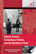 Violent Protest Contentious Politics And The Neoliberal State