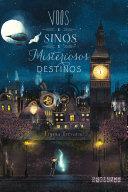 Voos e sinos e misteriosos destinos [Pdf/ePub] eBook