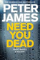 Need You Dead: A Roy Grace Novel 13