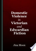 Domestic Violence in Victorian and Edwardian Fiction