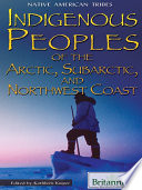 Indigenous Peoples Of The Arctic Subarctic And Northwest Coast