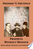 Prophets Without Honour  Freud  Kafka  Einstein  and Their World