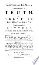 Justice And Reason Faithful Guides To Truth To Which Are Added Letters Moral And Entertaining Never Before Publish D